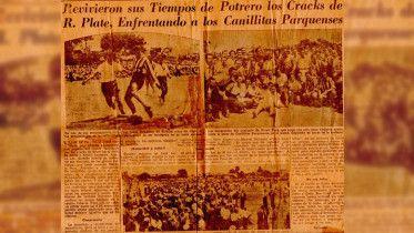 """Crónica de la época titulaba: """"Revivieron sus Tiempos de Potrero los cracks de R. Plate, Enfrentando a los Canillitas Parquenses""""."""